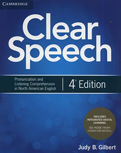 Compare Textbook Prices for Clear Speech Student's Book with Integrated Digital Learning: Pronunciation and Listening Comprehension in North American English 4 Edition ISBN 9781108659338 by Gilbert, Judy B.