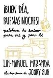 ¡Buen día, buenas noches! (Spanish Edition)