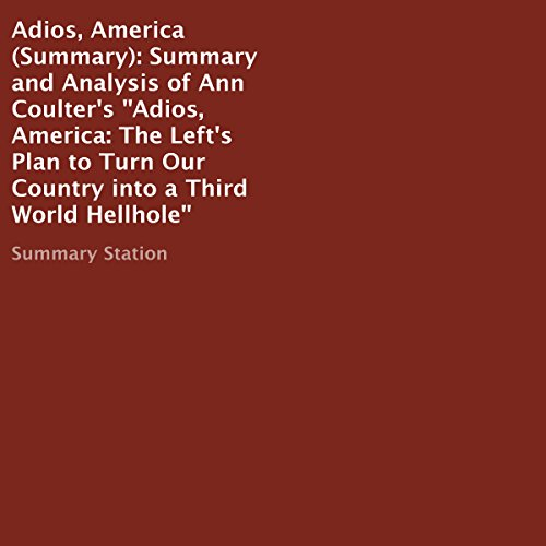 Summary and Analysis of Ann Coulter's Adios, America: The Left's Plan to Turn Our Country into a Third World Hellhole cover art