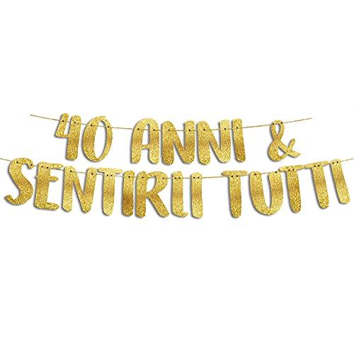 40 & Sentirli Tutti - Decorazioni Compleanno - 40 Anni Gadget Divertenti - Decorazioni per Feste - Striscione Oro