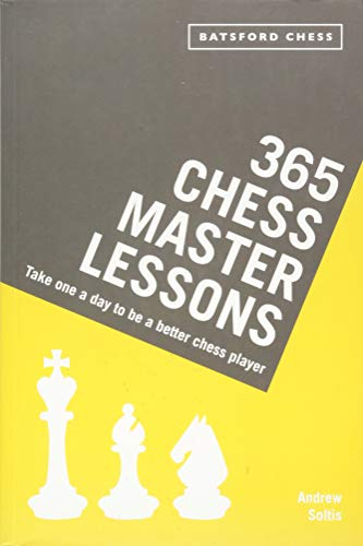 365 Chess Master Lessons: Take One a Day to Be a Better Chess Player
