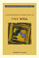 Free Will (Fundamentals of Philosophy Series)