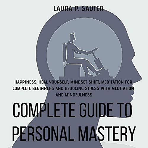 Complete Guide to Personal Mastery audiobook cover art