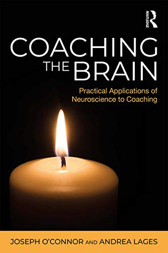 Coaching the Brain: Practical Applications of Neuroscience to Coaching (English Edition)