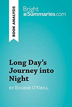Long Day's Journey into Night by Eugene O'Neill (Book Analysis): Detailed Summary, Analysis and Reading Guide (BrightSummaries.com) (English Edition) van [Bright Summaries]