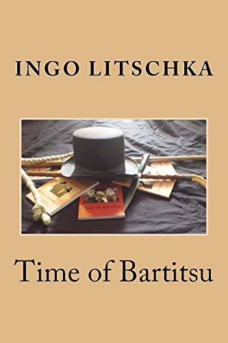 Time of Bartitsu: Die Selbstverteidigung fuer Ladies und Gentlemen (Bartitsu Serie, Band 1)