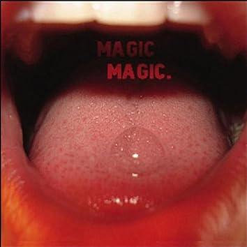 Magic Magic.