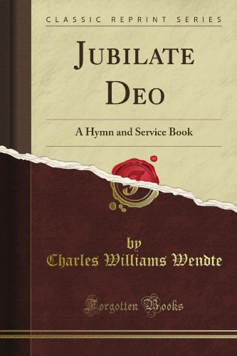 Jubilate Deo: A Hymn and Service Book (Classic Reprint)