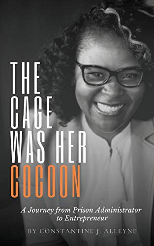 The Cage Was Her Cocoon: A Journey from Prison Administrator to Entrepreneur
