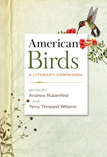 Compare Textbook Prices for American Birds: A Literary Companion Illustrated Edition ISBN 9781598536553 by Rubenfeld, Andrew,Williams, Terry Tempest