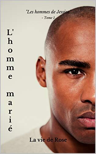 LES HOMMES DE JESSICA (L'HOMME MARIÉ t. 1) (French Edition)