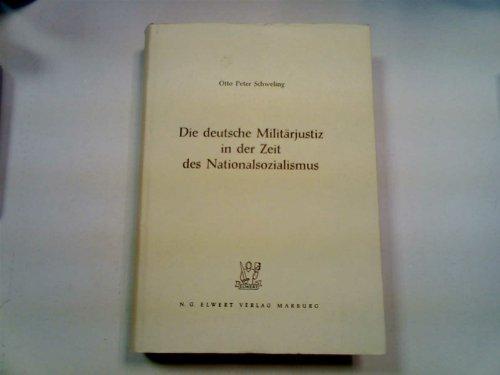 Die Deutsche Militarjustiz in Der Zeit Des Nationalsozialismus