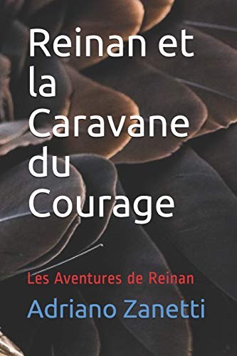 Reinan et la Caravane du Courage: Les Aventures de Reinan
