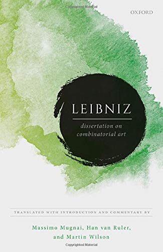 Leibniz: Dissertation on Combinatorial Art (Leibniz from Oxford)