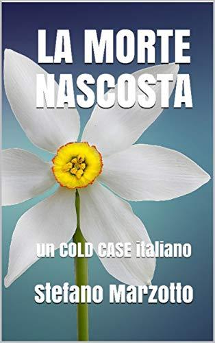 La morte nascosta: un COLD CASE italiano (Maresciallo Rizzi Vol. 1)