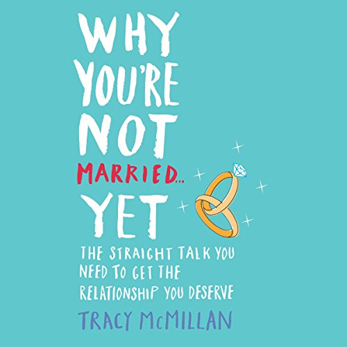 Why You're Not Married... Yet audiobook cover art