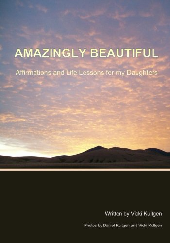 Amazingly Beautiful: Affirmations And Life Lessons for my Daughters