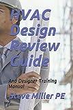 HVAC Design Review Guide: And Designer Training Manual