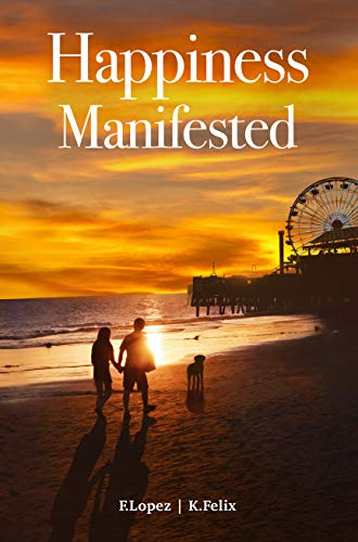 Happiness Manifested (English Edition)