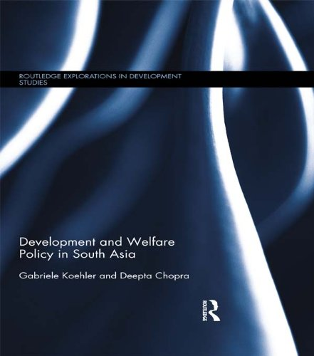 Development and Welfare Policy in South Asia (Routledge Explorations in Development Studies)