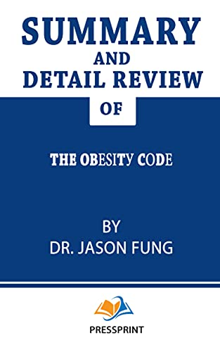 summary and detail review of The Obesity Code by Dr. Jason Fung : book summary (English Edition)