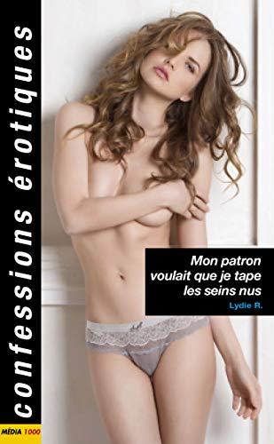 Mon patron voulait que je tape les seins nus (French Edition)
