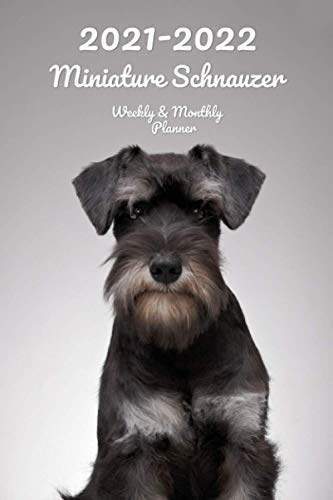 2021-2022 Miniature Schnauzer Weekly & Monthly Planner: 2-Year Pocket Calendar | 26 Months | 152 pages 6x9 in. | Diary | Organizer | Agenda | Appointment | For Dog Lovers