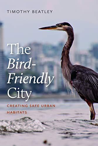 The Bird-Friendly City: Creating Safe Urban Habitats