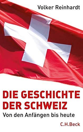 Die Geschichte der Schweiz: Von den Anfängen bis heute