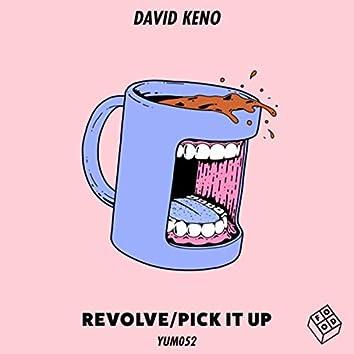 Revolve/Pick It Up