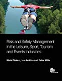 Risk and Safety Management in the Leisure, Events, Tourism and Sports Industries