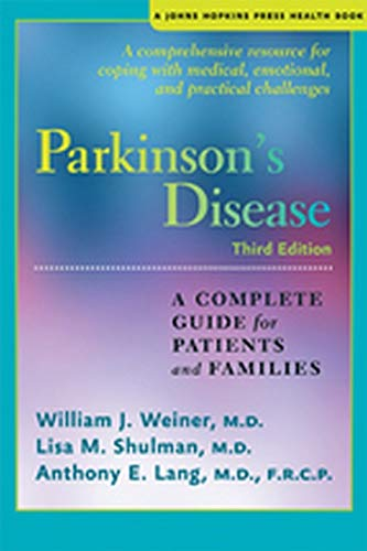 Weiner, W: Parkinson's Disease: A Complete Guide for Patients and Families (Johns Hopkins Press Health Book)