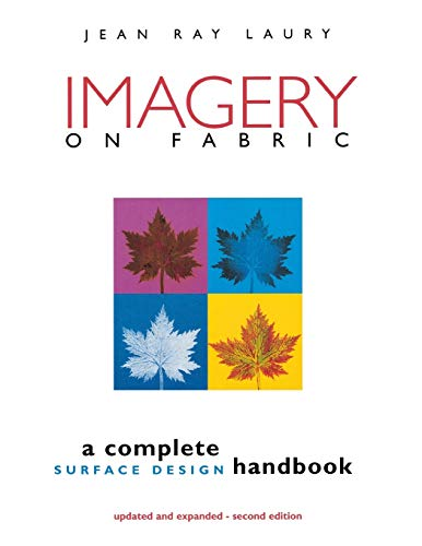 Imagery on Fabric: A Complete Surface Design Handbook, Second Edition