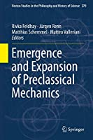 Emergence and Expansion of Preclassical Mechanics (Boston Studies in the Philosophy and History of Science (270))