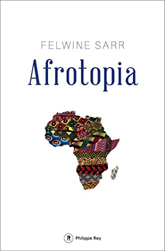Afrotopia (Document) eBook: Sarr, Felwine: Amazon.fr