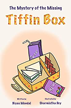 The Mystery of the Missing Tiffin Box: Beginner Chapter Book (Lella's Detective Agency 1) by [Biyas Mondal, Sharmistha Dey]