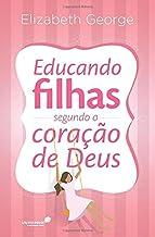 EDUCANDO FILHAS SEGUNDO O CORAÇÃO DE DEUS (Portuguese Edition)