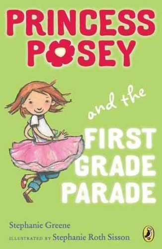 Princess Posey and the First Grade ParadePRINCESS POSEY AND THE FIRST GRADE PARADE by Greene, Stephanie (Author) on Mar-03-2011 Paperback
