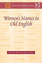 Women's Names in Old English (Studies in Early Medieval Britain and Ireland)