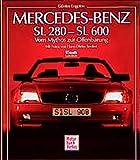 Mercedes-Benz SL 280 - SL 600. Vom Mythos zur Offenbarung.