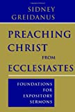 Preaching Christ from Ecclesiastes: Foundations for Expository Sermons