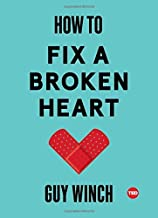 [Dr Guy Winch] How to Fix a Broken Heart (TED Books)