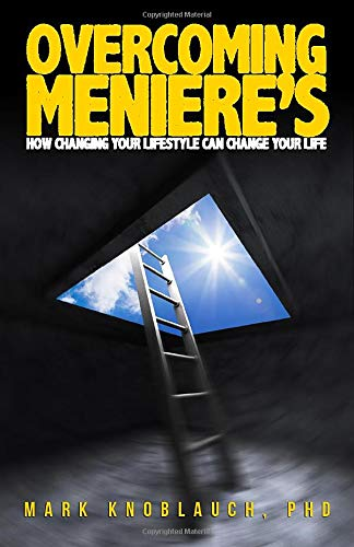 Overcoming Meniere's: How changing your lifestyle can change your life