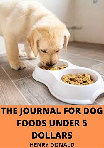 THE JOURNAL FOR DOG FOODS UNDER 5 DOLLARS (English Edition)