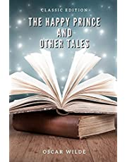 The Happy Prince and Other Tales By Oscar Wilde (Classic Edition): With original illustration