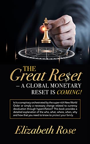The Great Reset – A global monetary reset is coming!: Is it a conspiracy orchestrated by the super-rich New World Order or simply a necessary change related ... through hyperinfl (English Edition)