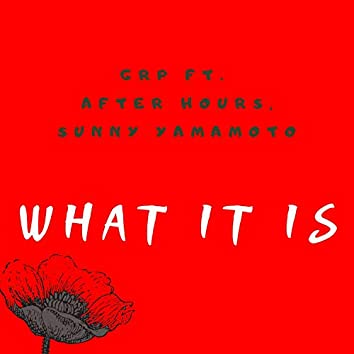 What It Is (feat. After Hours & Sunny Yamamoto)