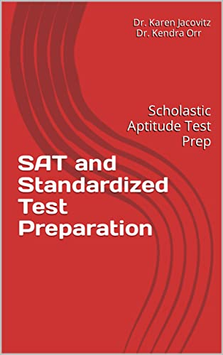 SAT and Standardized Test Preparation : Scholastic Aptitude Test Prep (SAT Preparation Book 1 (Math, Reading, and Grammar Practice)) (English Edition)