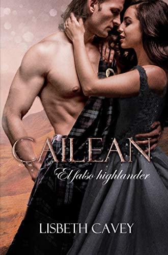 Cailean, el falso highlander de Lisbeth Cavey