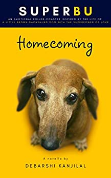 SUPERBU Homecoming: The emotional story of a family and their dog (inspired by true events) by [Debarshi  Kanjilal]
